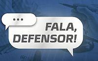 'Fala, Defensor' orienta sobre assistência para mulheres vítimas de violência doméstica